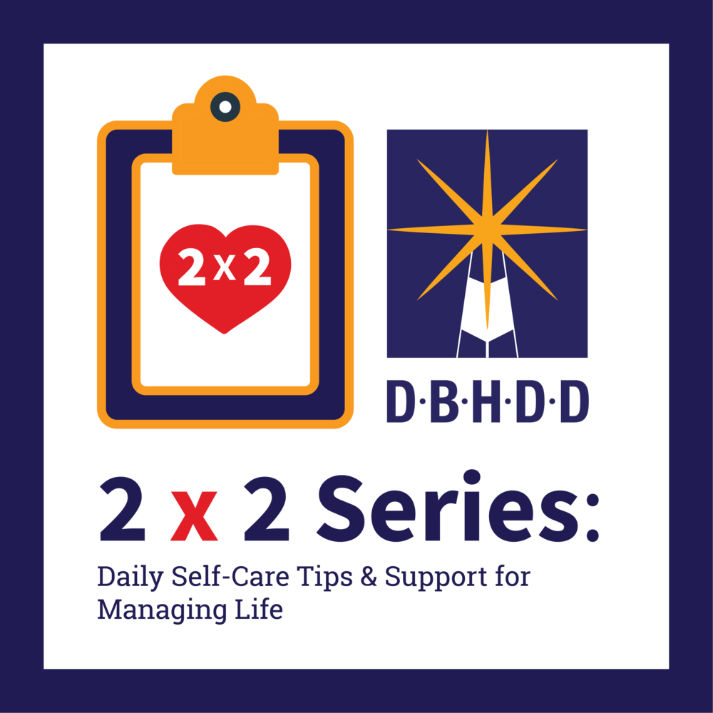 Logo for the 2x2 Webinar Series: Daily Self-care tips and support for managing life